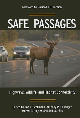 Safe Passages: Highways, Wildlife, and Habitat Connectivity Cover Image