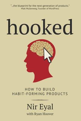 Hooked: How to Build Habit-Forming Products Cover Image