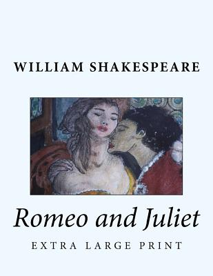 Romeo and Juliet: Extra Large Print Cover Image