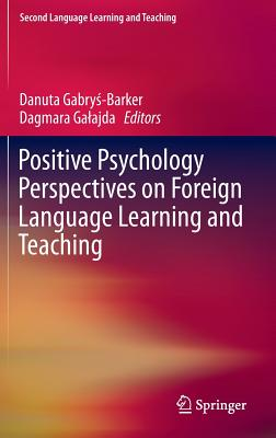Positive Psychology Perspectives on Foreign Language Learning and Teaching (Second Language Learning and Teaching) Cover Image