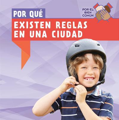Por Que Existen Reglas En Una Ciudad (Why Do Towns Have Rules?) Cover Image