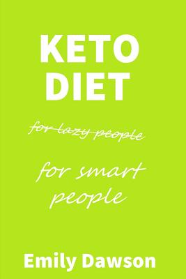 Keto Diet for Lazy People (for Smart People) Cover Image