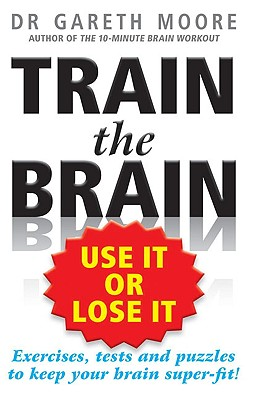 Train the Brain: Use It or Lose It Cover Image