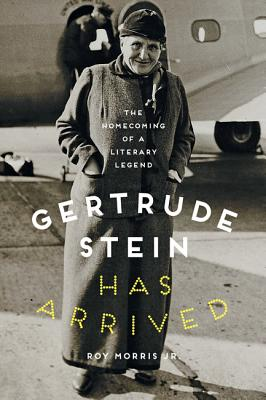 Gertrude Stein Has Arrived: The Homecoming of a Literary Legend Cover Image