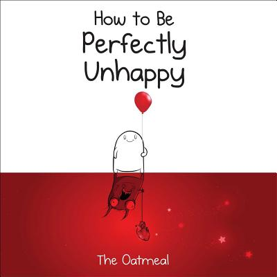 How to Be Perfectly Unhappy Cover Image