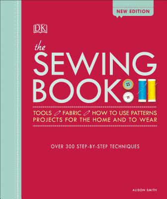 The Sewing Book: Over 300 Step-by-Step Techniques Cover Image