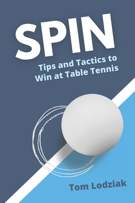 Spin: Tips and tactics to win at table tennis Cover Image