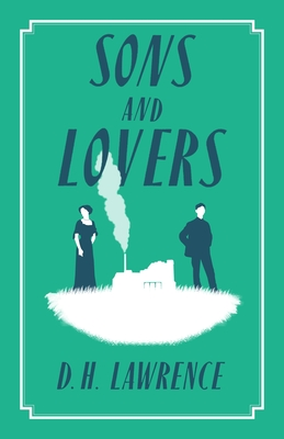 Sons and Lovers (Alma Classics Evergreens) Cover Image