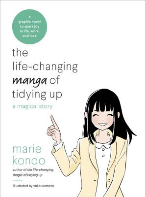 The Life-Changing Manga of Tidying Up: A Magical Story (The Life Changing Magic of Tidying Up) Cover Image