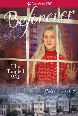 The Tangled Web: A Julie Mystery (American Girl: Beforever) cover