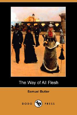 The Way of All Flesh (Dodo Press) Cover Image