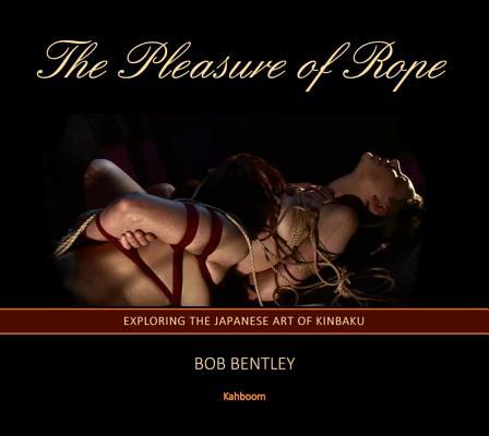 The Pleasure of Rope: Exploring the Japanese Art of Kinbaku Cover Image