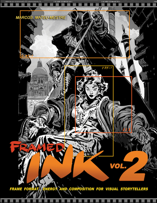 Framed Ink 2: Frame Format, Energy, and Composition for Visual Storytellers Cover Image