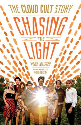 Chasing the Light: The Cloud Cult Story Cover Image