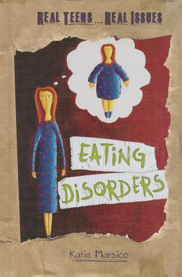 Eating Disorders (Real Teens... Real Issues) Cover Image