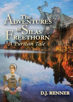 The Adventures of Silas Freethorn: A Puritan Tale Cover Image