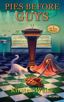 Pies before Guys (A Pie Town Mystery #4) Cover Image