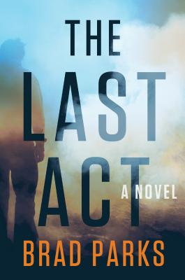 The Last Act: A Novel Cover Image