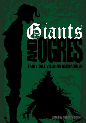Giants and Ogres (Fairy Tale Villains Reimagined) Cover Image