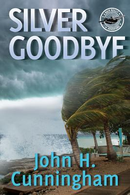 Silver Goodbye: Buck Reilly Adventure Series Book 7 Cover Image