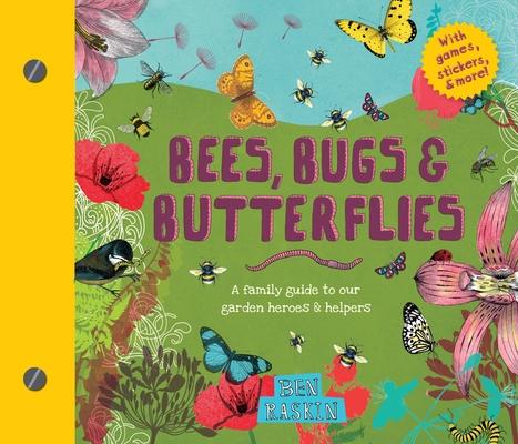 Bees, Bugs & Butterflies by Ben Raskin