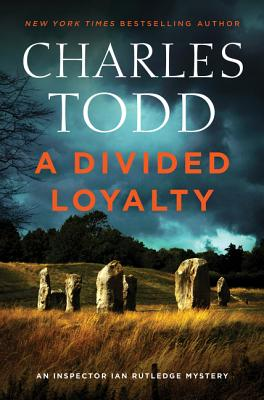 A Divided Loyalty: A Novel (Inspector Ian Rutledge Mysteries #22) Cover Image