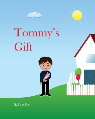 Tommy's Gift: A picture and rhyming children's book teaching that it's the thought behind the gift that counts, and not how much it Cover Image