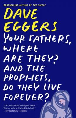 Cover for Your Fathers, Where Are They? And the Prophets, Do They Live Forever?
