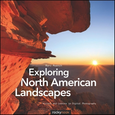 Exploring North American Landscapes: Visions and Lessons in Digital Photography Cover Image