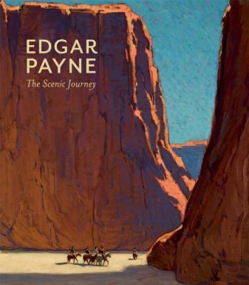 Edgar Payne: The Scenic Journey Cover Image