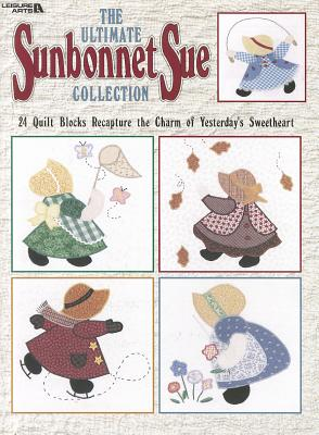 The Ultimate Sunbonnet Sue Collection: 24 Quilt Blocks Recapture the Charm of Yesterday's Sweetheart Cover Image