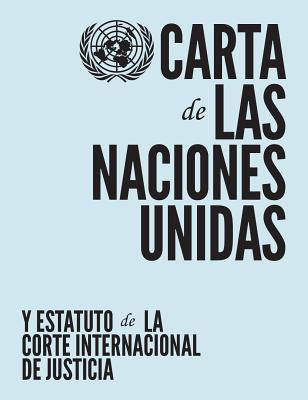 Carta de Las Naciones Unidas y Estatuto de la Corte Internacional de Justicia Cover Image