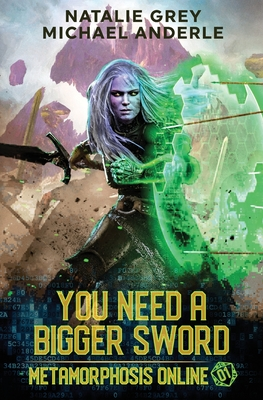 You Need A Bigger Sword: A Gamelit Fantasy RPG Novel Cover Image