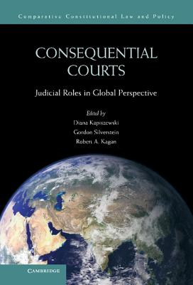 Consequential Courts: Judicial Roles in Global Perspective (Comparative Constitutional Law and Policy) Cover Image