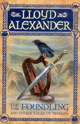 The Foundling: And Other Tales of Prydain (The Chronicles of Prydain #6) Cover Image