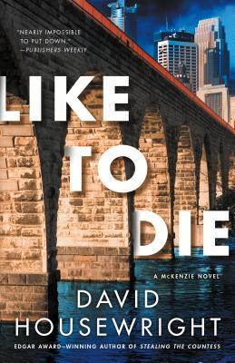 Like to Die: A McKenzie Novel (Twin Cities P.I. Mac McKenzie Novels #15) Cover Image