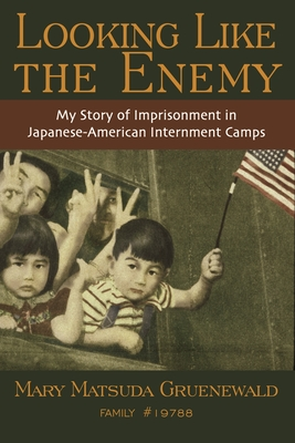 Looking Like the Enemy: My Story of Imprisonment in Japanese American Internment Camps Cover Image