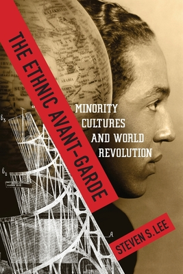The Ethnic Avant-Garde: Minority Cultures and World Revolution (Modernist Latitudes) Cover Image