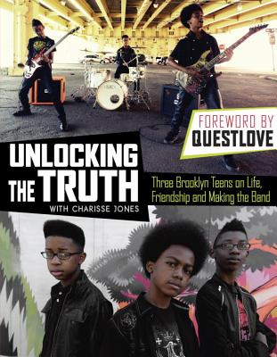 Unlocking the Truth: Three Brooklyn Teens on Life, Friendship and Making the Band Cover Image