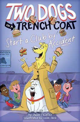 Two Dogs in a Trench Coat Start a Club by Accident (Two Dogs in a Trench Coat #2) Cover Image