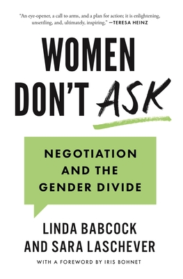 Women Don't Ask: Negotiation and the Gender Divide Cover Image
