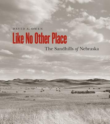 Like No Other Place: The Sandhills of Nebraska Cover Image