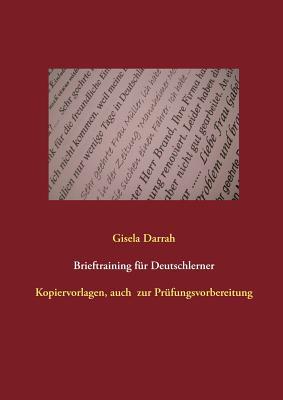 Brieftraining für Deutschlerner: Prüfungsvorbereitung, auch für Alphaklassen, Neuauflage 2017 Cover Image
