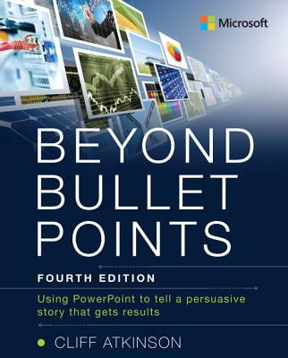 Beyond Bullet Points: Using PowerPoint to Tell a Compelling Story That Gets Results Cover Image