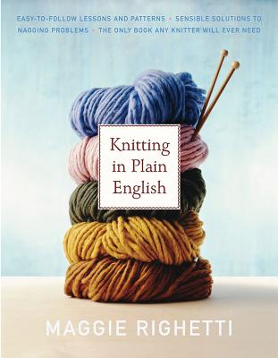 Knitting in Plain English: The Only Book Any Knitter Will Ever Need (Knit & Crochet) Cover Image