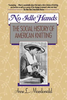 No Idle Hands: The Social History of American Knitting Cover Image