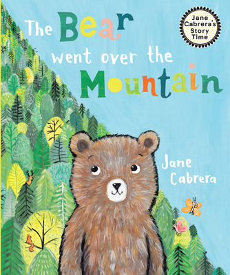 Cover for The Bear Went Over the Mountain (Jane Cabrera's Story Time)