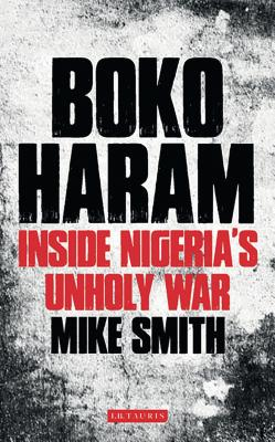 Boko Haram: Inside Nigeria's Unholy War Cover Image
