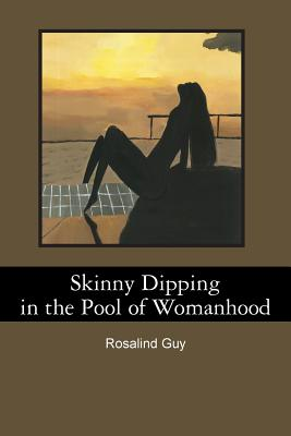 Skinny Dipping in the Pool of Womanhood Cover Image
