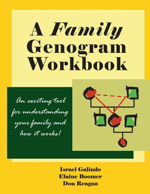 A Family Genogram Workbook: An Exciting Tool for Understanding Your Family and How it Works! Cover Image